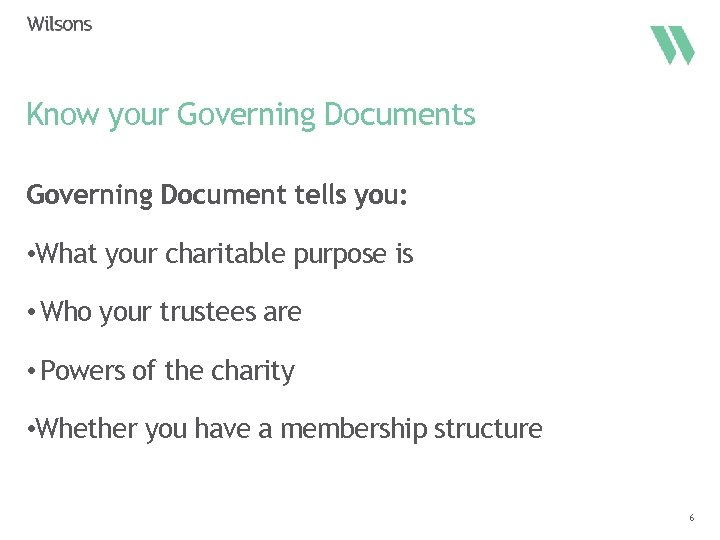 Know your Governing Documents Governing Document tells you: • What your charitable purpose is