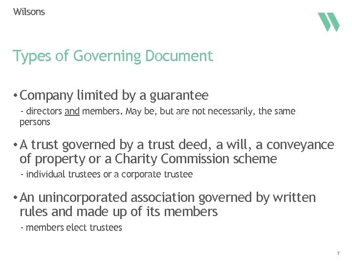 Types of Governing Document • Company limited by a guarantee - directors and members.