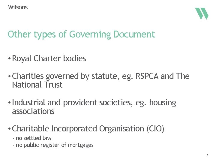 Other types of Governing Document • Royal Charter bodies • Charities governed by statute,
