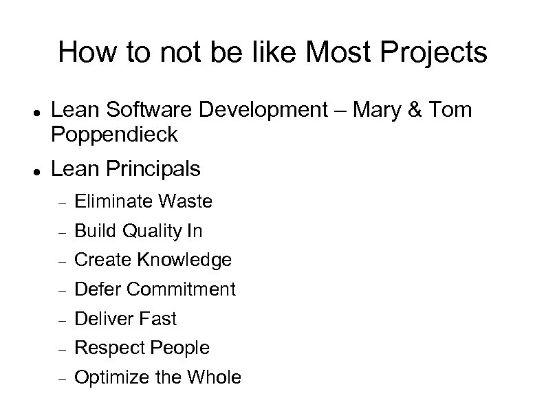 How to not be like Most Projects Lean Software Development – Mary & Tom