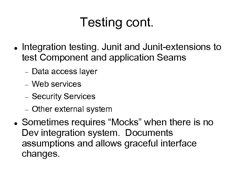 Testing cont. Integration testing. Junit and Junit-extensions to test Component and application Seams Web