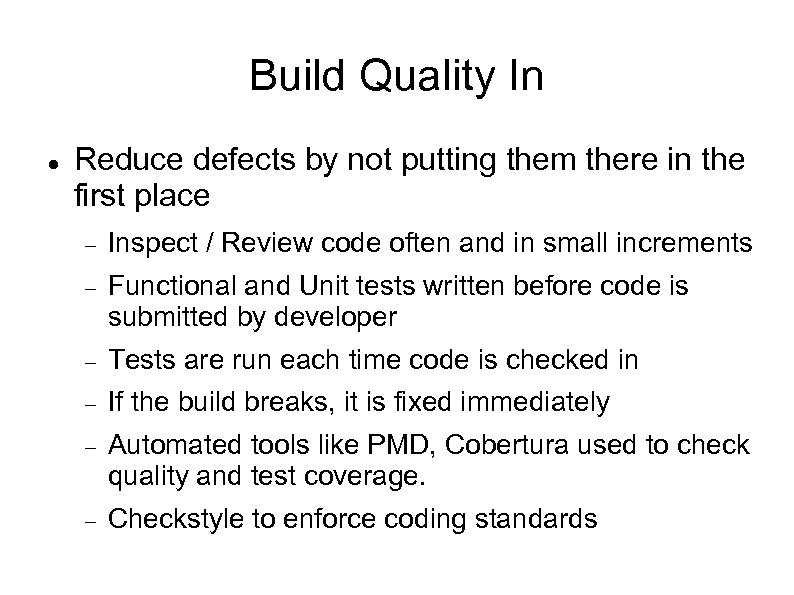 Build Quality In Reduce defects by not putting them there in the first place