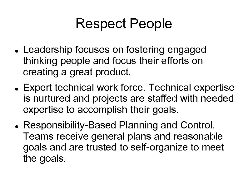 Respect People Leadership focuses on fostering engaged thinking people and focus their efforts on