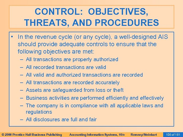 CONTROL: OBJECTIVES, THREATS, AND PROCEDURES • In the revenue cycle (or any cycle), a