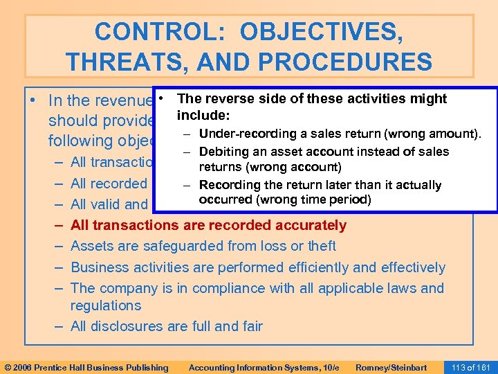 CONTROL: OBJECTIVES, THREATS, AND PROCEDURES • In the revenue • The(or any cycle), these