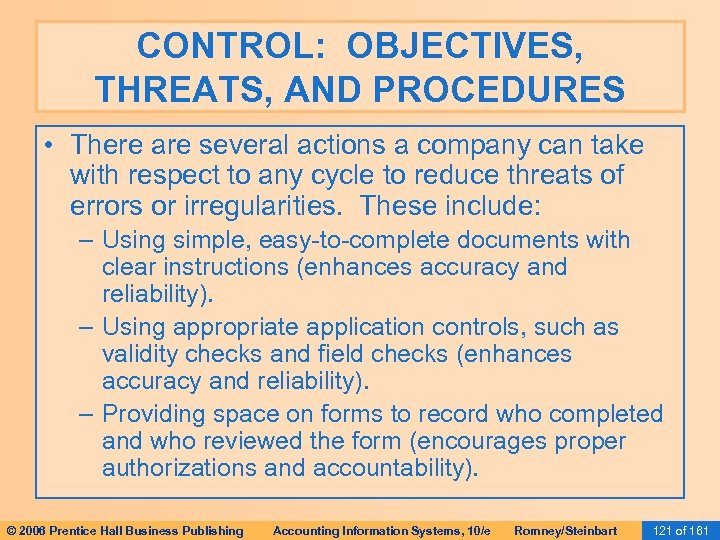 CONTROL: OBJECTIVES, THREATS, AND PROCEDURES • There are several actions a company can take
