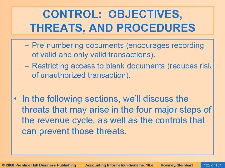 CONTROL: OBJECTIVES, THREATS, AND PROCEDURES – Pre-numbering documents (encourages recording of valid and only