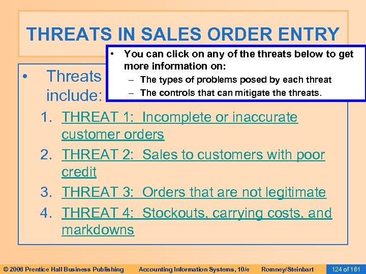 THREATS IN SALES ORDER ENTRY • • You can click on any of the