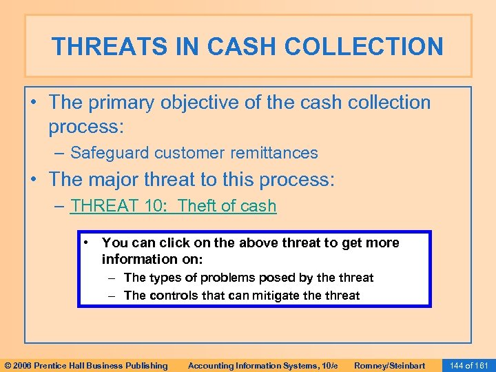 THREATS IN CASH COLLECTION • The primary objective of the cash collection process: –