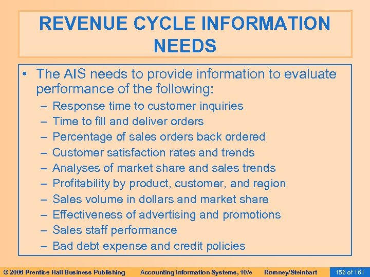 REVENUE CYCLE INFORMATION NEEDS • The AIS needs to provide information to evaluate performance