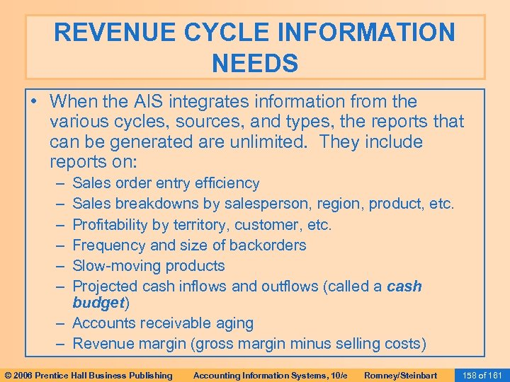 REVENUE CYCLE INFORMATION NEEDS • When the AIS integrates information from the various cycles,