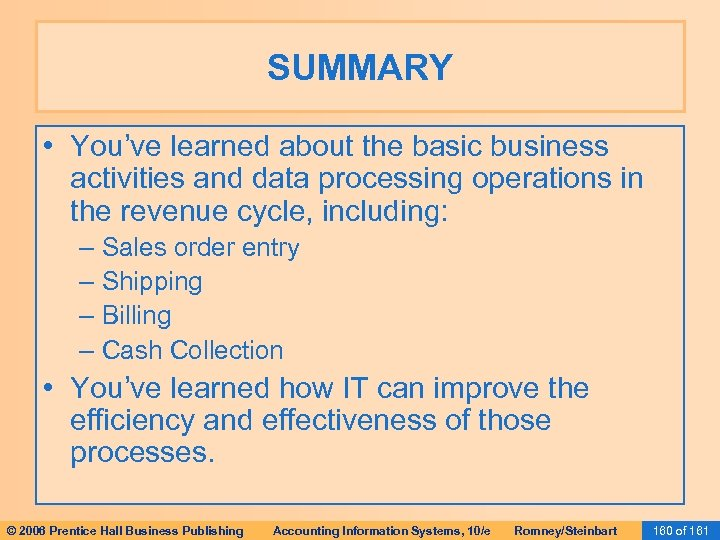 SUMMARY • You've learned about the basic business activities and data processing operations in