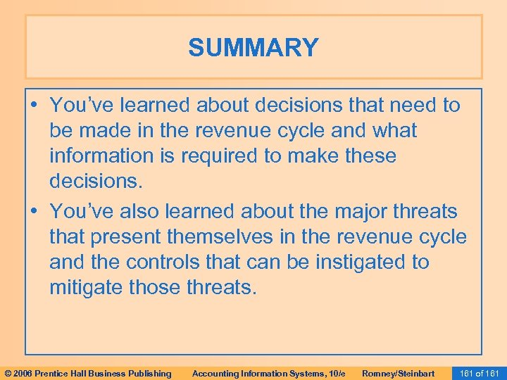 SUMMARY • You've learned about decisions that need to be made in the revenue