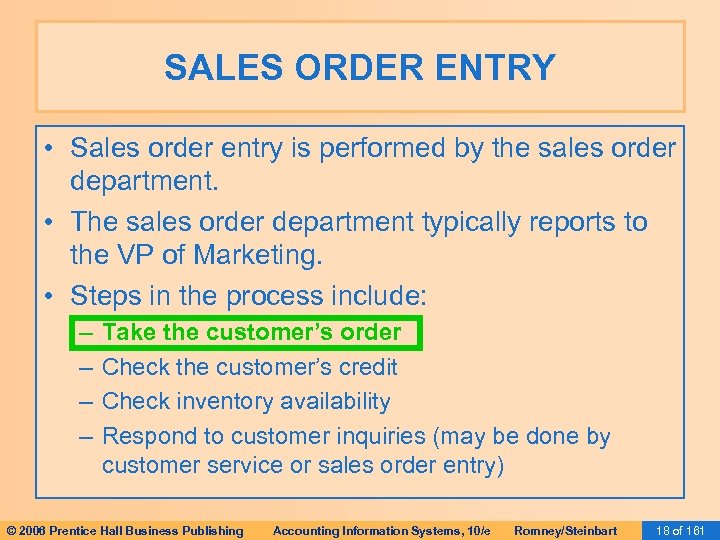 SALES ORDER ENTRY • Sales order entry is performed by the sales order department.