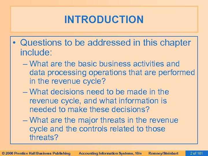 INTRODUCTION • Questions to be addressed in this chapter include: – What are the