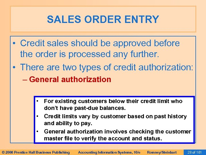 SALES ORDER ENTRY • Credit sales should be approved before the order is processed