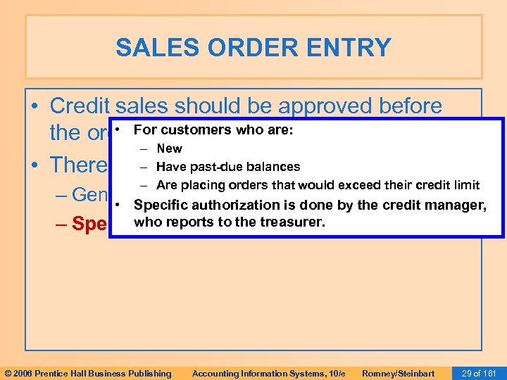 SALES ORDER ENTRY • Credit sales should be approved before • For processed any