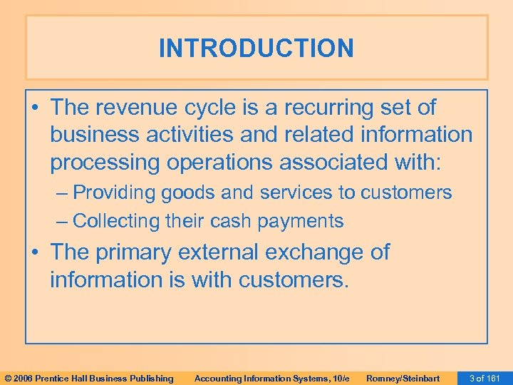 INTRODUCTION • The revenue cycle is a recurring set of business activities and related