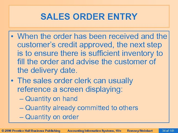 SALES ORDER ENTRY • When the order has been received and the customer's credit