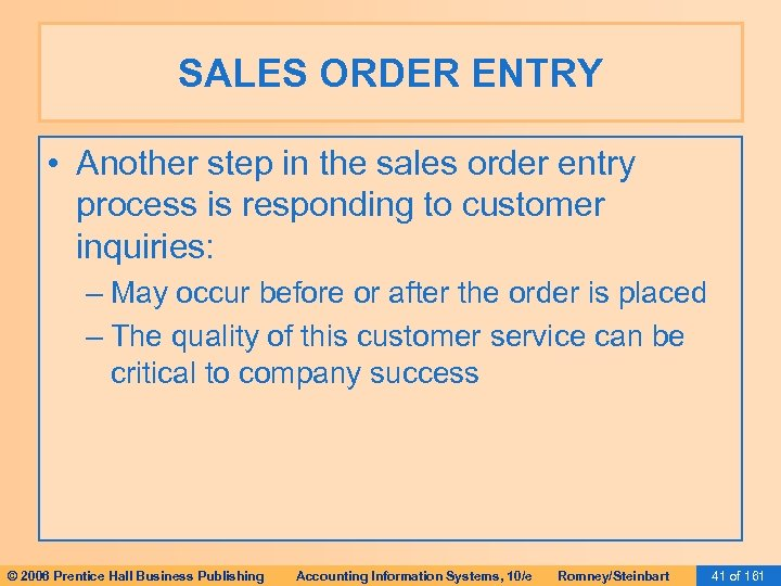 SALES ORDER ENTRY • Another step in the sales order entry process is responding