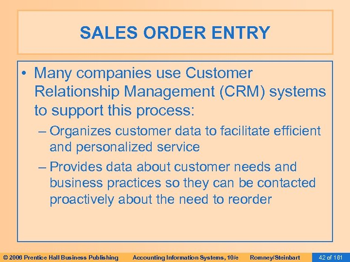 SALES ORDER ENTRY • Many companies use Customer Relationship Management (CRM) systems to support