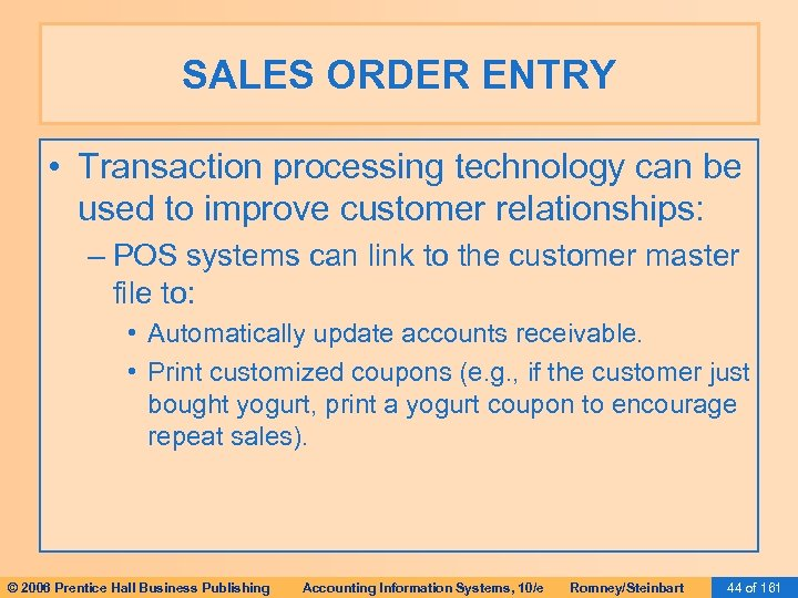 SALES ORDER ENTRY • Transaction processing technology can be used to improve customer relationships: