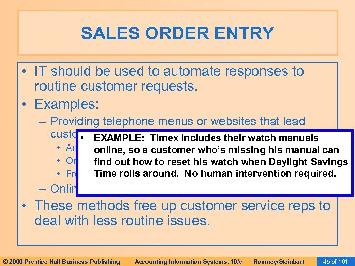 SALES ORDER ENTRY • IT should be used to automate responses to routine customer