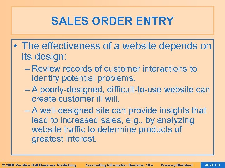 SALES ORDER ENTRY • The effectiveness of a website depends on its design: –