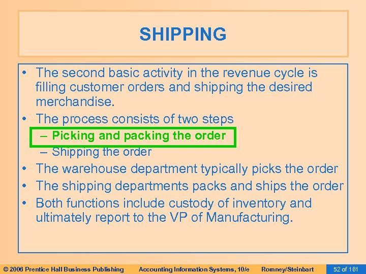SHIPPING • The second basic activity in the revenue cycle is filling customer orders