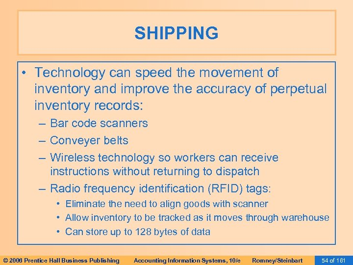 SHIPPING • Technology can speed the movement of inventory and improve the accuracy of