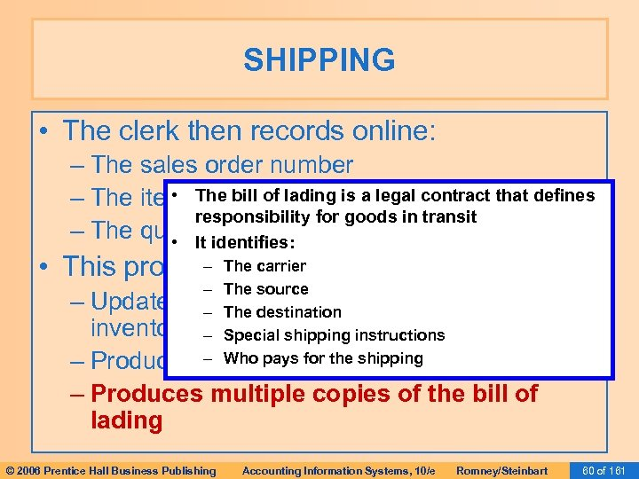 SHIPPING • The clerk then records online: – The sales order number • The