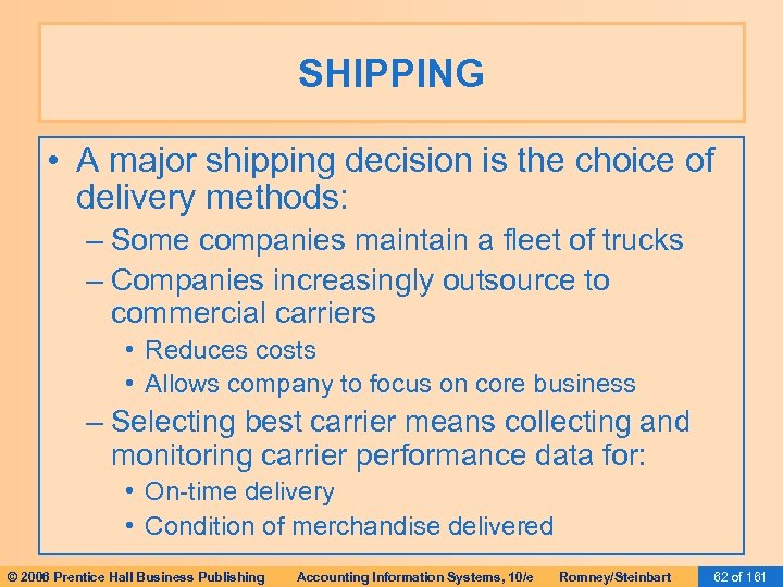 SHIPPING • A major shipping decision is the choice of delivery methods: – Some