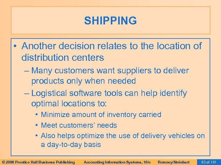 SHIPPING • Another decision relates to the location of distribution centers – Many customers