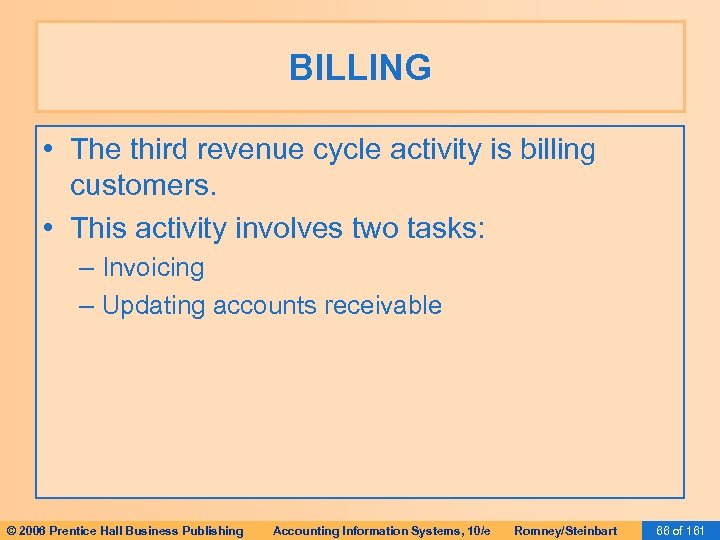 BILLING • The third revenue cycle activity is billing customers. • This activity involves