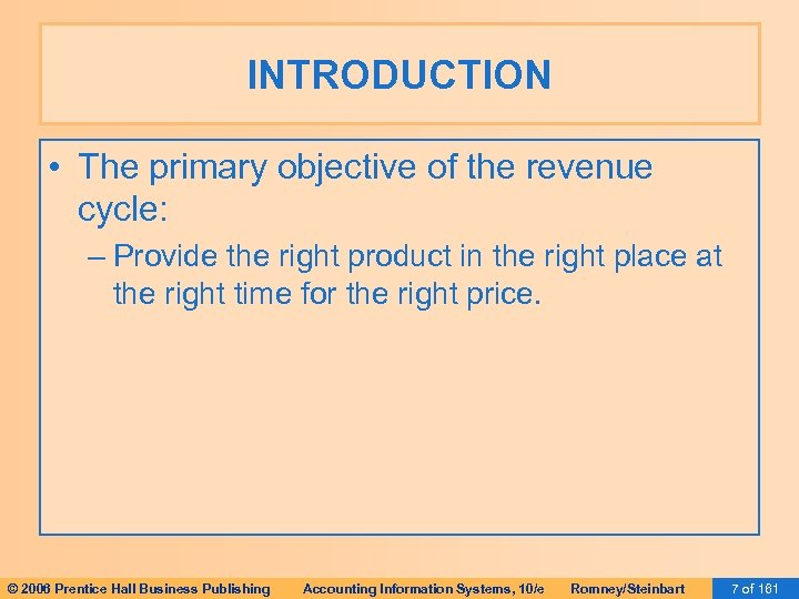 INTRODUCTION • The primary objective of the revenue cycle: – Provide the right product
