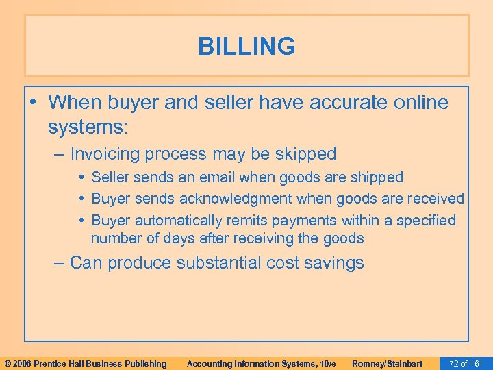 BILLING • When buyer and seller have accurate online systems: – Invoicing process may