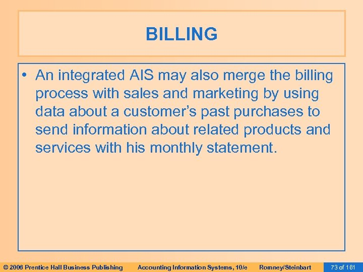 BILLING • An integrated AIS may also merge the billing process with sales and