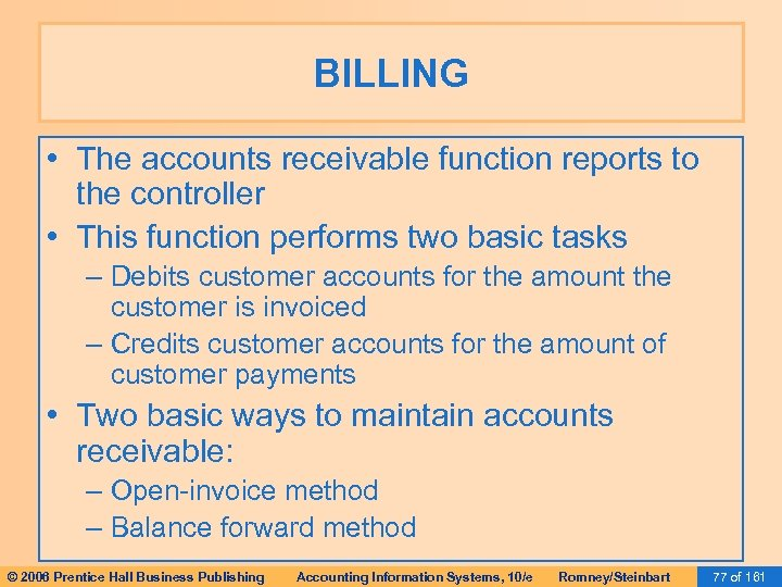 BILLING • The accounts receivable function reports to the controller • This function performs