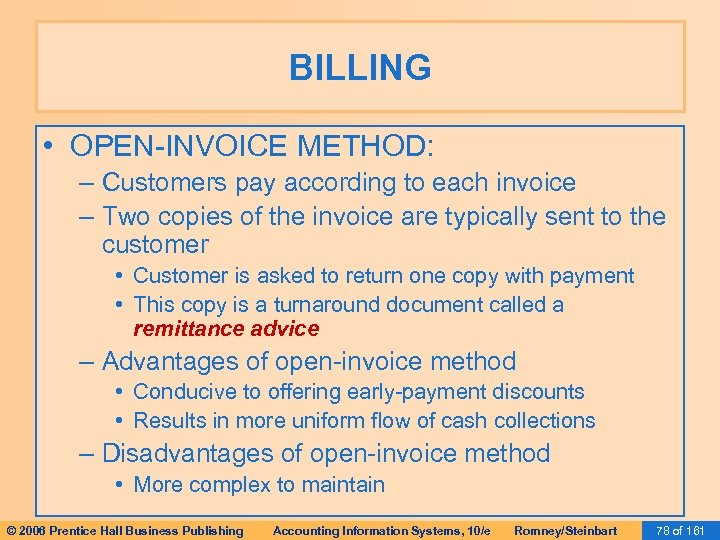 BILLING • OPEN-INVOICE METHOD: – Customers pay according to each invoice – Two copies