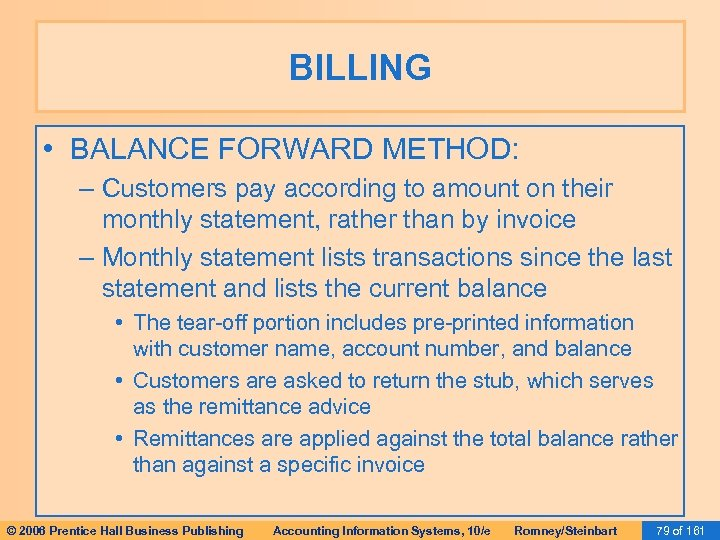 BILLING • BALANCE FORWARD METHOD: – Customers pay according to amount on their monthly