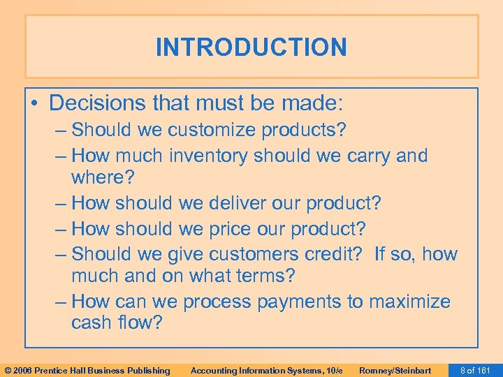 INTRODUCTION • Decisions that must be made: – Should we customize products? – How