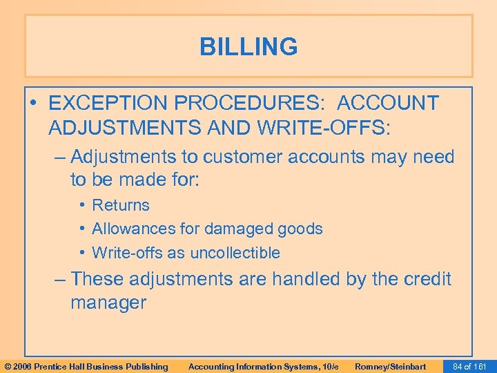 BILLING • EXCEPTION PROCEDURES: ACCOUNT ADJUSTMENTS AND WRITE-OFFS: – Adjustments to customer accounts may