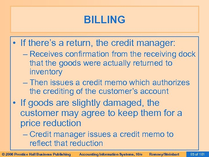 BILLING • If there's a return, the credit manager: – Receives confirmation from the