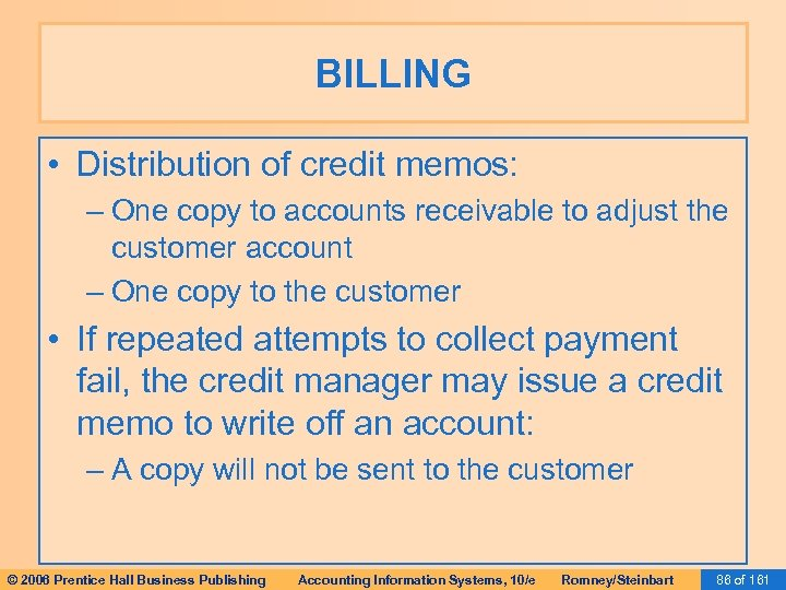 BILLING • Distribution of credit memos: – One copy to accounts receivable to adjust