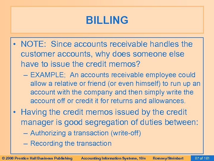 BILLING • NOTE: Since accounts receivable handles the customer accounts, why does someone else