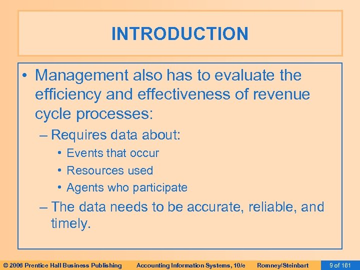 INTRODUCTION • Management also has to evaluate the efficiency and effectiveness of revenue cycle