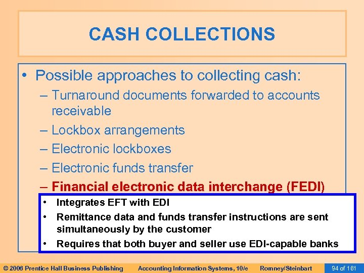 CASH COLLECTIONS • Possible approaches to collecting cash: – Turnaround documents forwarded to accounts