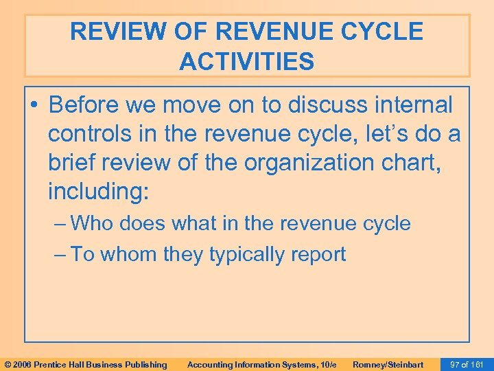 REVIEW OF REVENUE CYCLE ACTIVITIES • Before we move on to discuss internal controls