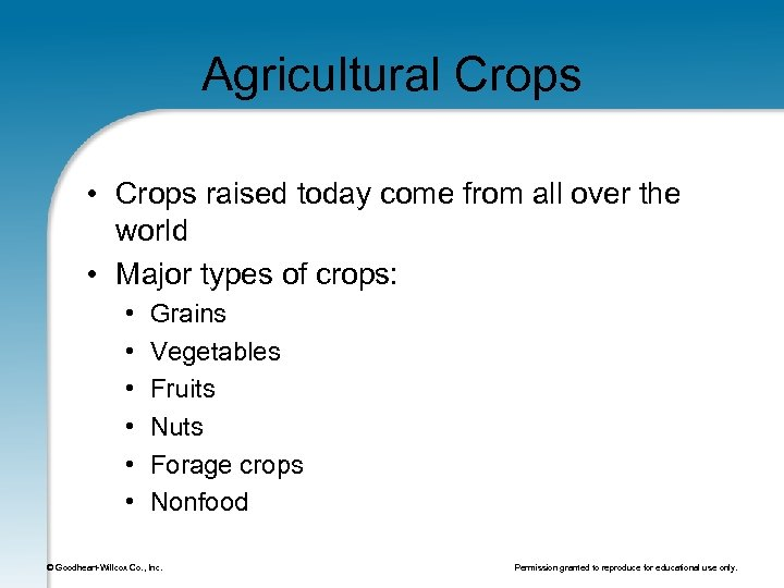 Agricultural Crops • Crops raised today come from all over the world • Major