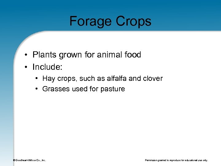 Forage Crops • Plants grown for animal food • Include: • Hay crops, such